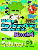 Living, Non-living things & Animals - P3 - Book 4