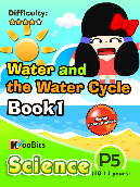 Water and the Water Cycle - Primary 5 - Book 1