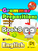 Grammar - Prepositions - Primary 1 - Book 8