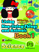Living, Non-living things & Animals - P3 - Book 1