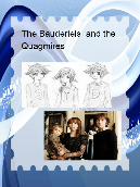 The Bauderiels and the Quagmires