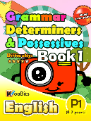 Grammar - Determiners & Possesives - Primary 1 - Book 1