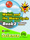Water and the Water Cycle - Primary 6 - Book 2