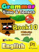Grammar - Tenses & Time - Primary 1 - Book 10