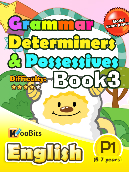 Grammar - Determiners & Possesives - Primary 1 - Book 3