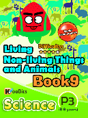Living, Non-living things & Animals - P3 - Book 9