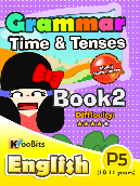 Grammar - Time & Tenses - Primary 5 - Book 2