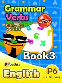 Grammar - Verbs - Primary 6 - Book 3