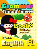 Grammar - Tenses & Time - Primary 1 - Book 2