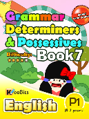 Grammar - Determiners & Possesives - Primary 1 - Book 7