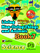 Living, Non-living things & Animals - P3 - Book 7