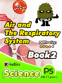 Air and the Respiratory system - Primary 5 - Book 2