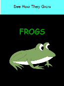 Frogs – See How They Grow