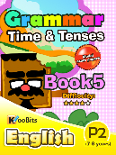Grammar - Tenses & Time - Primary 2 - Book 5