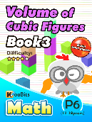 Volume of Cubic Figures - P6 - Book 3