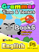 Grammar - Time & Tenses - Primary 5 - Book 6