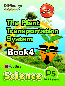 The plant transportation system - Primary 5 - Book 4