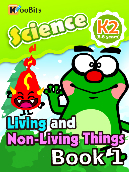 Living and Non-living Things - Kindergarten 2 - Book 001