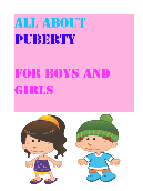 All about puberty for boys and girls