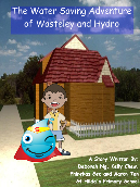 The Water Saving Adventure of Wasteley and Hydro