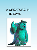 A creature in the cave