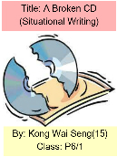 Situational Writing Composition – A Broken CD