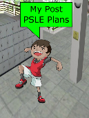 My Post PSLE Plans