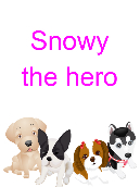 Snowy the hero